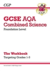 New GCSE Combined Science AQA - Foundation: Grade 1-3 Targeted Workbook - Book
