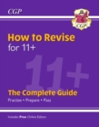 New How to Revise for 11+: The Complete Guide (with Online Edition) - Book