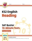 New KS2 English SAT Buster 10-Minute Tests: Reading - Foundation (for the 2020 tests) - Book
