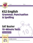 New KS2 English SAT Buster 10-Minute Tests: Grammar, Punctuation & Spelling - Foundation (for 2020) - Book