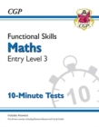 New Functional Skills Maths Entry Level 3 - 10 Minute Tests (for 2020 & beyond) - Book