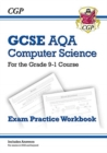New GCSE Computer Science AQA Exam Practice Workbook - for exams in 2022 and beyond - Book