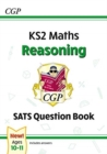New KS2 Maths SATS Question Book: Reasoning - Ages 10-11 (for the 2021 tests) - Book