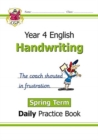 New KS2 Handwriting Daily Practice Book: Year 4 - Spring Term - Book