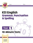 New KS1 English 10-Minute Tests: Grammar, Punctuation & Spelling - Year 1 - Book