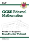 GCSE Maths Edexcel Grade 4-5 Targeted Exam Practice Workbook (includes answers) - Book