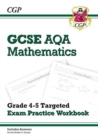 GCSE Maths AQA Grade 4-5 Targeted Exam Practice Workbook (includes answers) - Book