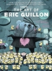 The Art of Eric Guillon - From the Making of Despicable Me to Minions, the Secret Life of Pets, and More - Book