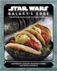 Star Wars - Galaxy's Edge: The Official Black Spire Outpost Cookbook - Book