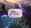 The Art and Making of The Dark Crystal: Age of Resistance - Book