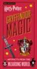 Harry Potter: Gryffindor Magic - Artifacts from the Wizarding World : Gryffindor Magic - Artifacts from the Wizarding World - Book