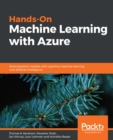 Hands-On Machine Learning with Azure : Build powerful models with cognitive machine learning and artificial intelligence - eBook