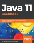 Java 11 Cookbook : A definitive guide to learning the key concepts of modern application development, 2nd Edition - eBook