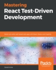 Mastering React Test-Driven Development : Build rock-solid, well-tested web apps with React, Redux and GraphQL - eBook