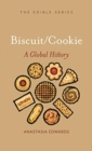 Biscuits and Cookies : A Global History - Book