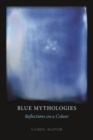 Blue Mythologies : Reflections on a Colour - Book