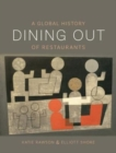 Dining Out : A Global History of Restaurants - Book