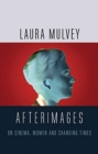 Afterimages : On Cinema, Women and Changing Times - Book
