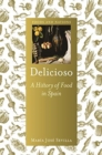 Delicioso : A History of Food in Spain - Book