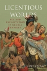Licentious Worlds : Sex and Exploitation in Global Empires - Book