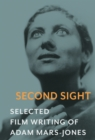 Second Sight : The Selected Film Writing of Adam Mars-Jones - eBook