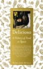 Delicioso : A History of Food in Spain - eBook