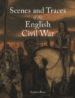 Scenes and Traces of the English Civil War - Book