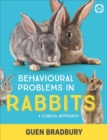 Behavioural Problems in Rabbits : A Clinical Approach - Book