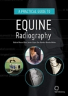 A Practical Guide to Equine Radiography - Book