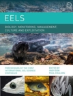 Eels: Biology, Monitoring, Management, Culture and Exploitation : Proceedings of the First International Eel Science Symposium - Book