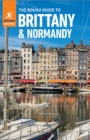 The Rough Guide to Brittany & Normandy (Travel Guide eBook) - eBook