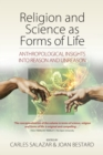 Religion and Science as Forms of Life : Anthropological Insights into Reason and Unreason - Book