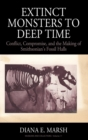 From Extinct Monsters to Deep Time : Conflict, Compromise, and the Making of Smithsonian's Fossil Halls - Book