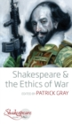 Shakespeare and the Ethics of War - Book