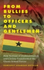 From Bullies to Officers and Gentlemen : How Notions of Professionalism and Civility Transformed the Ghana Armed Forces - Book
