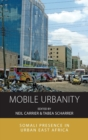 Mobile Urbanity : Somali Presence in Urban East Africa - Book