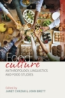 Food Culture : Anthropology, Linguistics, and Food Studies - Book