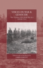 Voices on War and Genocide : Personal Accounts of Violence in Twentieth-Century Eastern Europe - Book