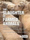 The Slaughter of Farmed Animals : Practical ways of enhancing animal welfare - eBook