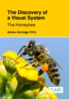 The Discovery of a Visual System - The Honeybee - Book