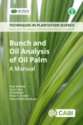 Bunch and Oil Analysis of Oil Palm : A Manual - eBook