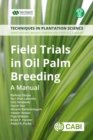 Field Trials in Oil Palm Breeding : A Manual - eBook