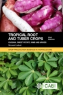 Tropical Root and Tuber Crops : Cassava, sweet potato, yams and aroids - eBook