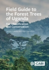 Field Guide to the Forest Trees of Uganda : For Identification and Conservation - eBook