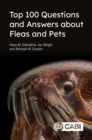Top 100 Questions and Answers about Fleas and Pets - Book
