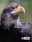 Raptor Medicine, Surgery, and Rehabilitation - eBook