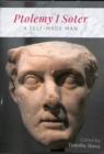 Ptolemy I Soter : A Self-Made Man - Book
