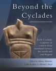 Beyond the Cyclades : Early Cycladic Sculpture in Context from Mainland Greece, the North and East Aegean - Book