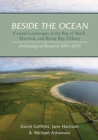 Beside the Ocean : Coastal Landscapes at the Bay of Skaill, Marwick, and Birsay Bay, Orkney: Archaeological Research 2003-18 - Book
