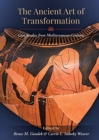 The Ancient Art of Transformation : Case Studies from Mediterranean Contexts - Book